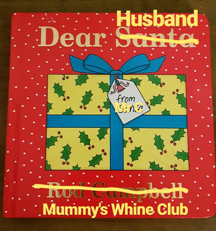 Front cover of Dear Santa Book with Santa stroked out replaced with the word Husband. Authors name also stroked out and replaced with Mummy's Whine Club.